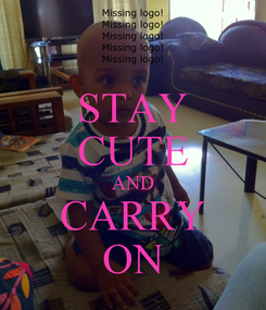 Poster: STAY CUTE AND CARRY ON