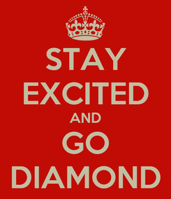 Poster: STAY EXCITED AND GO DIAMOND
