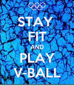 Poster: STAY  FIT AND PLAY V-BALL