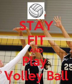 Poster: STAY FIT AND Play  Volley Ball