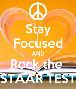 Poster: Stay Focused AND Rock the  STAAR TEST