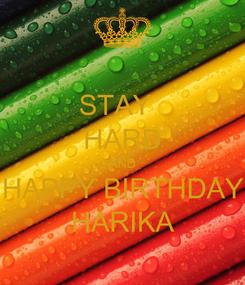 Poster: STAY   HARD AND HAPPY BIRTHDAY HARIKA
