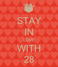 Poster: STAY IN LOVE WITH 28