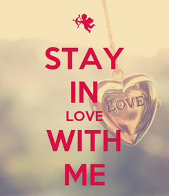 Poster: STAY IN LOVE WITH ME