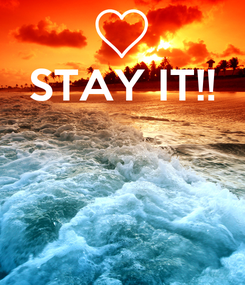 Poster: STAY IT!!