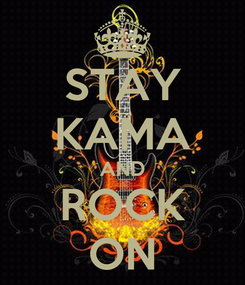 Poster: STAY KAMA AND ROCK ON
