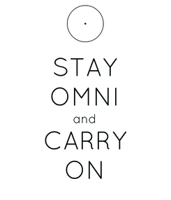 Poster: STAY OMNI and CARRY ON