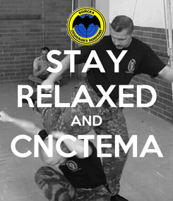 Poster: STAY RELAXED AND CNCTEMA