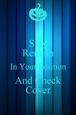 Poster: Stay Remain In Your Position And Check Cover