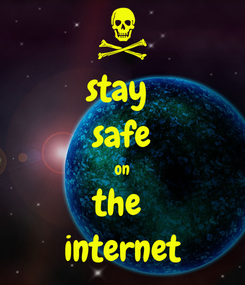 Poster: stay  safe on the  internet