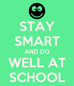 Poster: STAY SMART AND DO WELL AT SCHOOL