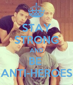Poster: STAY STRONG AND BE  ANTI-HEROES