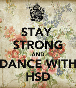 Poster: STAY  STRONG AND DANCE WITH HSD