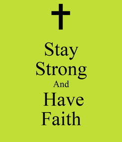 Poster: Stay Strong And  Have Faith