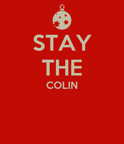 Poster: STAY THE COLIN