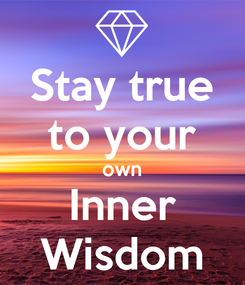 Poster: Stay true to your own Inner Wisdom