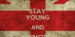 Poster: STAY YOUNG AND INVINCIBLE