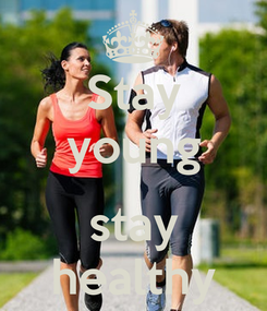 Poster: Stay young  stay healthy