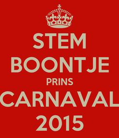 Poster: STEM BOONTJE PRINS CARNAVAL 2015