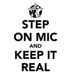 Poster: STEP ON MIC AND KEEP IT REAL