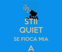Poster: STII QUIET SE FIOCA MIA A SPARUM