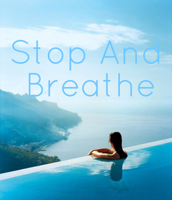 Poster: Stop And  Breathe