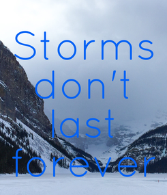Poster: Storms don't last forever
