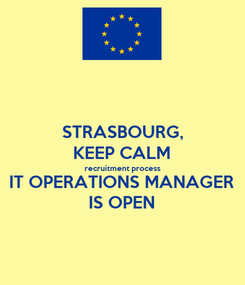 Poster: STRASBOURG, KEEP CALM recruitment process IT OPERATIONS MANAGER IS OPEN