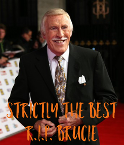 Poster: strictly the best r.i.p. brucie