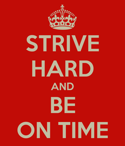 Poster: STRIVE HARD AND BE ON TIME