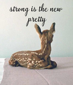 Poster: strong is the new  pretty