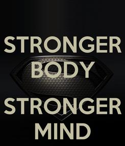 Poster: STRONGER BODY  STRONGER MIND