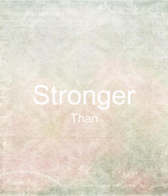 Poster:  Stronger Than