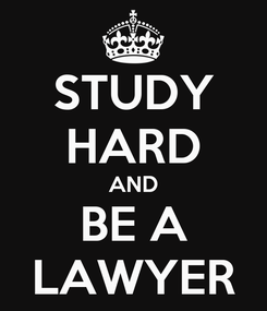 Poster: STUDY HARD AND BE A LAWYER