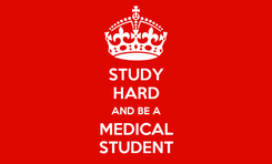 Poster: STUDY HARD AND BE A MEDICAL STUDENT