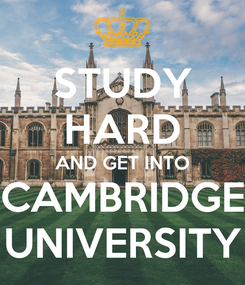 Poster: STUDY HARD AND GET INTO CAMBRIDGE UNIVERSITY