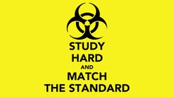 Poster: STUDY HARD AND MATCH THE STANDARD