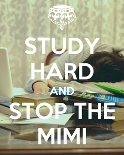 Poster: STUDY HARD AND STOP THE MIMI