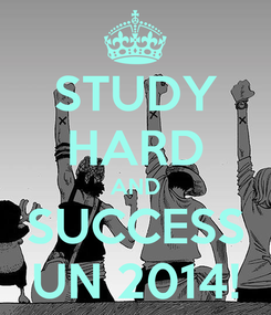 Poster: STUDY HARD AND SUCCESS UN 2014!
