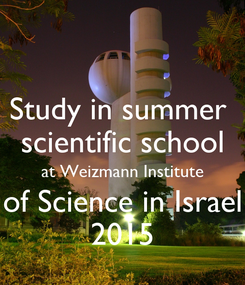 Poster: Study in summer  scientific school at Weizmann Institute of Science in Israel 2015