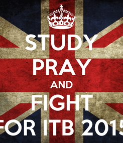 Poster: STUDY PRAY AND FIGHT FOR ITB 2015