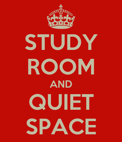 Poster: STUDY ROOM AND QUIET SPACE