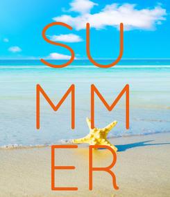 Poster: SU MM ER