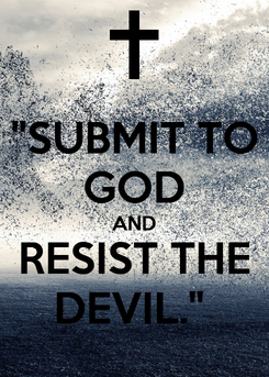 """Poster: """"SUBMIT TO GOD AND RESIST THE DEVIL."""""""