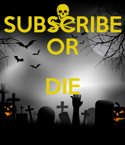 Poster: SUBSCRIBE OR DIE