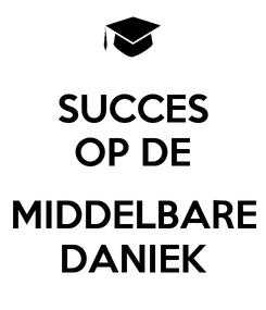 Poster: SUCCES OP DE  MIDDELBARE DANIEK