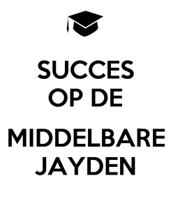 Poster: SUCCES OP DE  MIDDELBARE JAYDEN