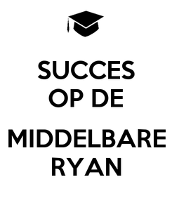 Poster: SUCCES OP DE  MIDDELBARE RYAN
