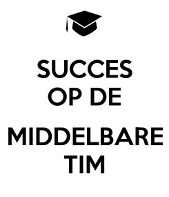 Poster: SUCCES OP DE  MIDDELBARE TIM