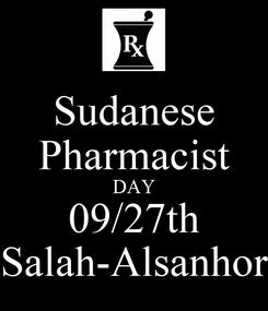 Poster: Sudanese Pharmacist DAY 09/27th #Salah-Alsanhory